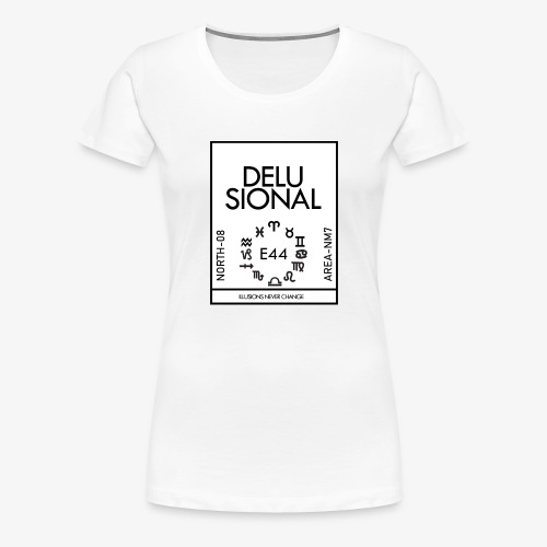 DELUSIONAL - Women's Premium T-Shirt