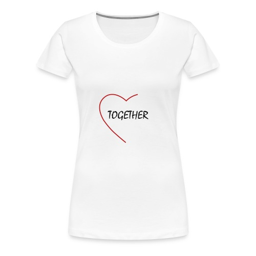 together - Frauen Premium T-Shirt