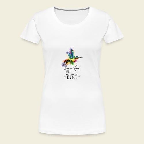 Kolibri: Einen Vogel haben viele... - Frauen Premium T-Shirt