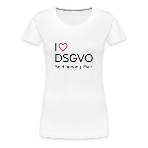 I love DSGVO (schwarz) - Frauen Premium T-Shirt