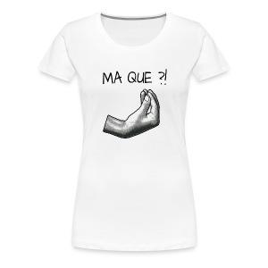 MA QUE - T-shirt Premium Femme