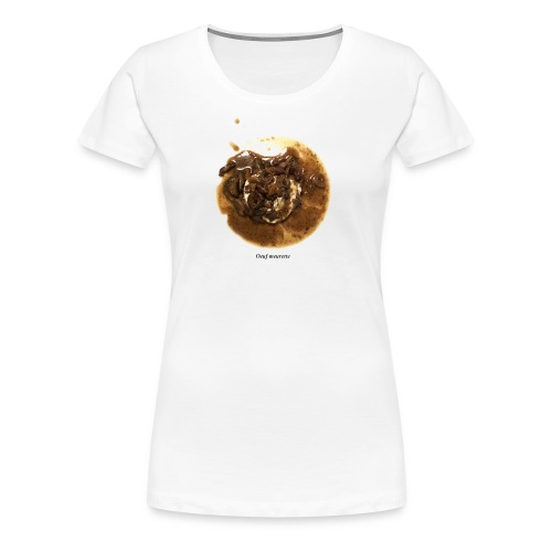 Oeuf Meurette - T-shirt Premium Femme