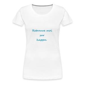 Retrouve moi sur happn - T-shirt Premium Femme