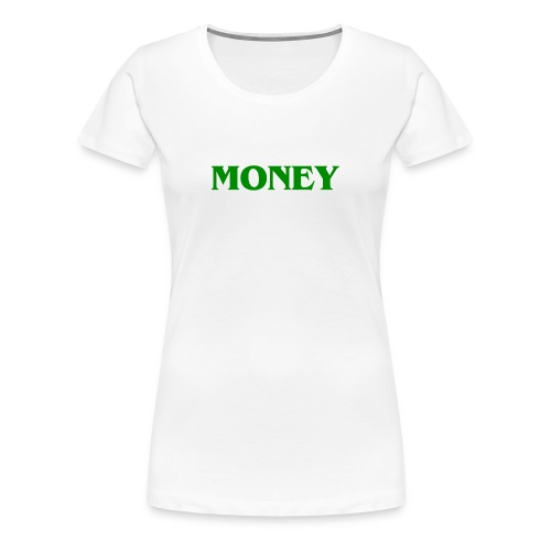 Money Shirt - Frauen Premium T-Shirt