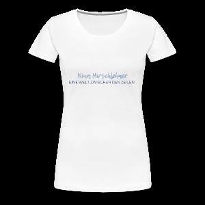 Nina Hirschlehner-Slogan - Frauen Premium T-Shirt