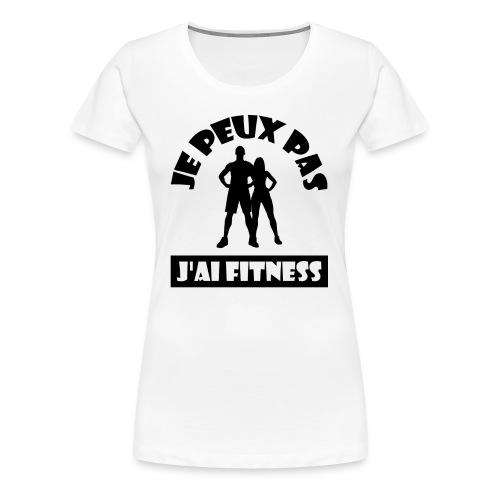 Je peux pas j'ai fitness lettres noir - T-shirt Premium Femme