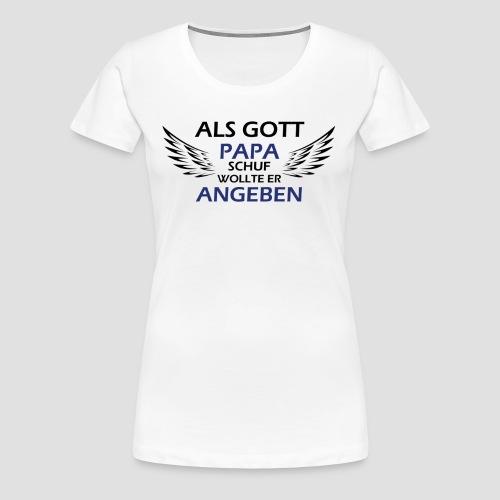 Gott Papa - Frauen Premium T-Shirt