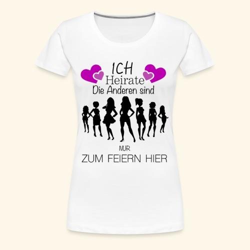 Ich Heirate - Frauen Premium T-Shirt