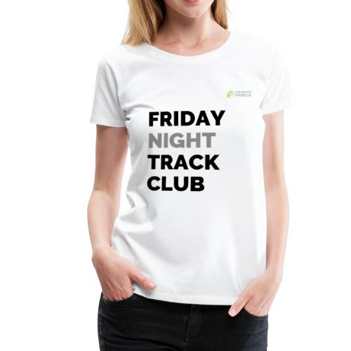 Friday Night Track Club - Grey - Women's Premium T-Shirt