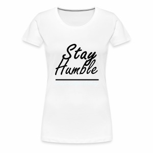 stay humble tee - Women's Premium T-Shirt