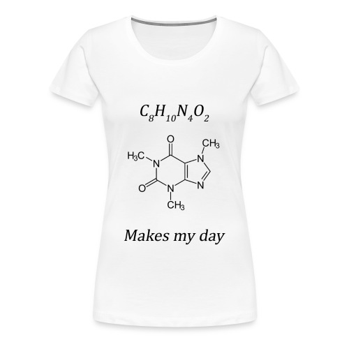 Coffein makes my day - Frauen Premium T-Shirt