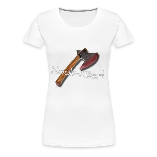 Noob-Killer! - Frauen Premium T-Shirt