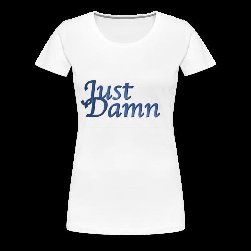 JustDamn - Frauen Premium T-Shirt