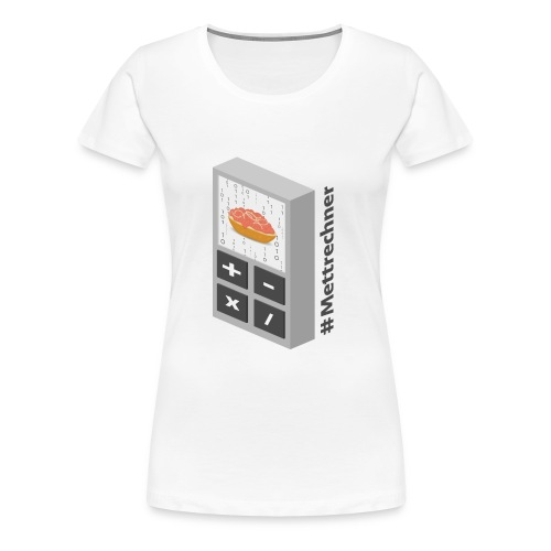 Mettrechner - Frauen Premium T-Shirt