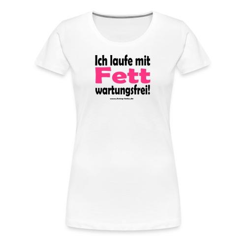 ich laufe mit Fett hoch - Frauen Premium T-Shirt