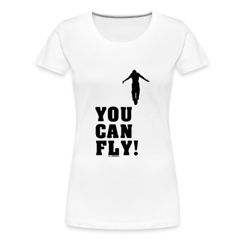 you can fly high BLACK - Camiseta premium mujer