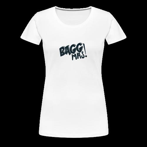 Bagg Mas! Bayerisches Sprichwort Floskel - Frauen Premium T-Shirt