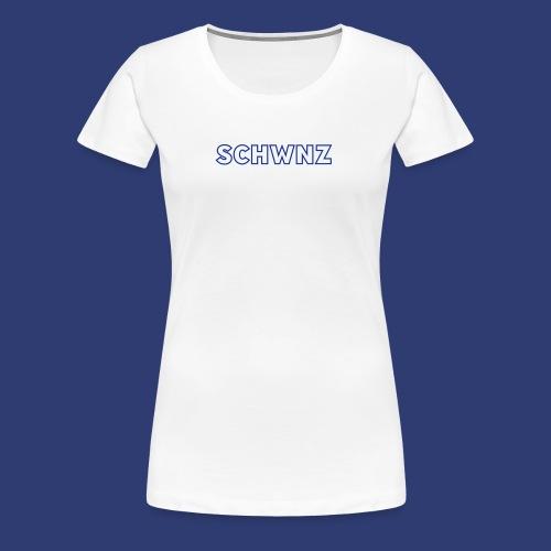 SCHWNZ - Vrouwen Premium T-shirt