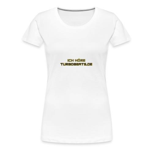 Ich höre TB - Frauen Premium T-Shirt