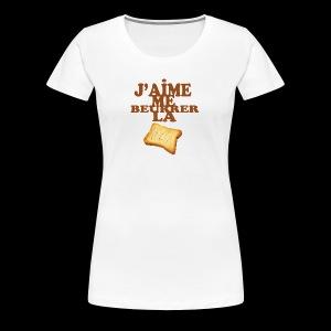 J'aime me beurrer la biscotte - T-shirt Premium Femme