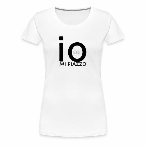 IO MI PIAZZO black - Maglietta Premium da donna