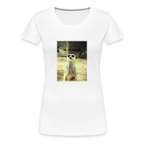 Are you serious?? - Frauen Premium T-Shirt