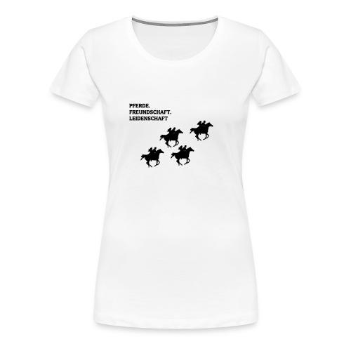 Pferde, Freundschaft & Leidenschaft T-Shirt - Frauen Premium T-Shirt