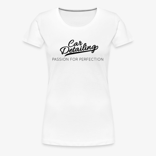 Passion for perfection - Women's Premium T-Shirt
