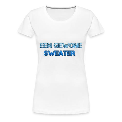 EEN GEWONE SWEATER - Vrouwen Premium T-shirt