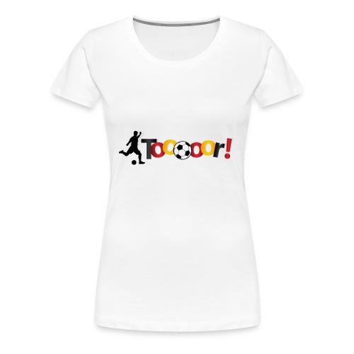 Tooor - Frauen Premium T-Shirt