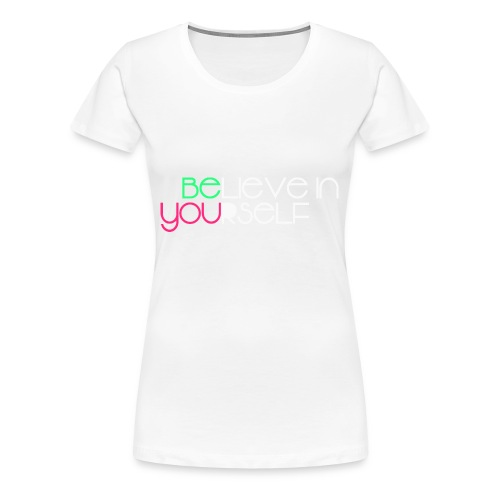 be you - Maglietta Premium da donna