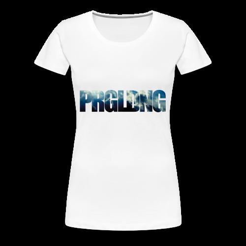 PRGLDNG - Frauen Premium T-Shirt