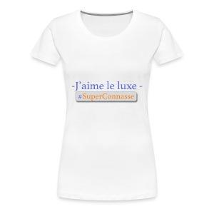 Superconnasse - T-shirt Premium Femme