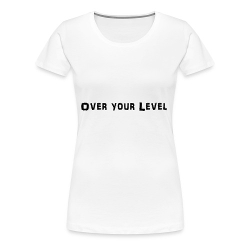 LOGO Over Your Level - Frauen Premium T-Shirt