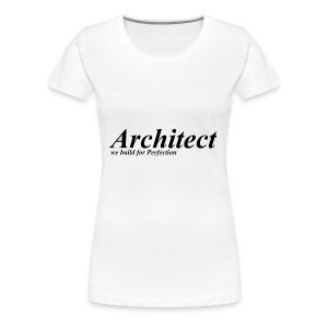 Architect - Women's Premium T-Shirt