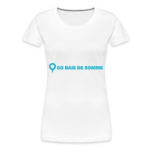 LOGO Go Baie de Somme - T-shirt Premium Femme
