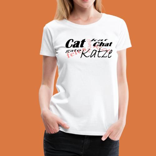 Katze in verschiedenen Sprachen - Frauen Premium T-Shirt