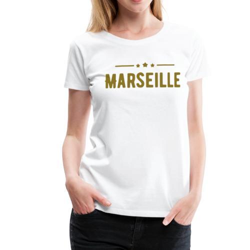 marseille in Goldener Schrift - Frauen Premium T-Shirt