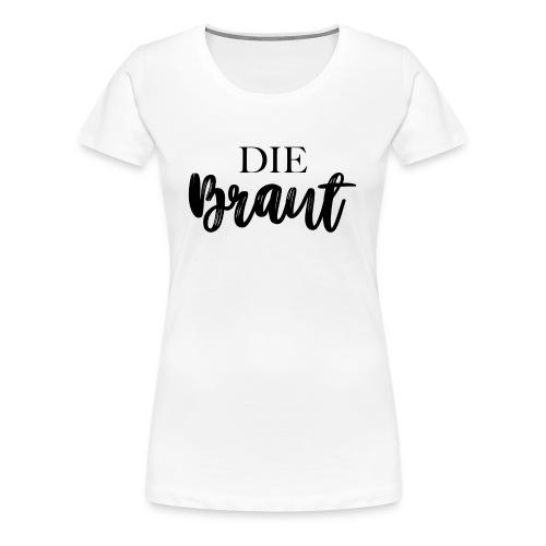 Die Braut - Frauen Premium T-Shirt