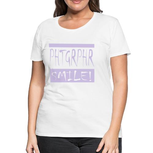 PHTGRPHR smile! - Vrouwen Premium T-shirt