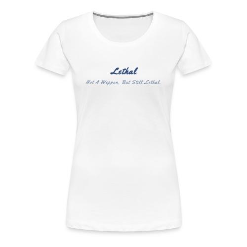 Lethal 2 - Women's Premium T-Shirt