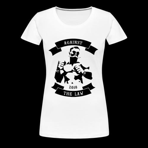 AGAINST THE LAW - Frauen Premium T-Shirt