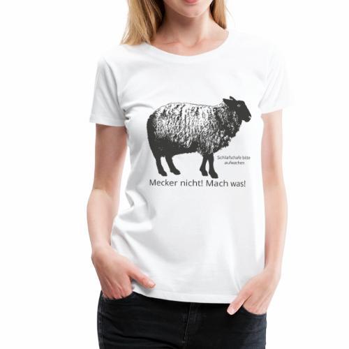 Mecker nicht! Mach Was! - Frauen Premium T-Shirt