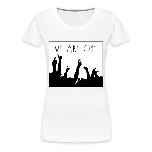 We Are One Hoody Women - Vrouwen Premium T-shirt