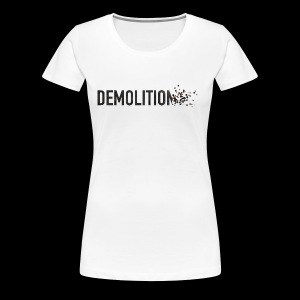 Demolitio... - Women's Premium T-Shirt