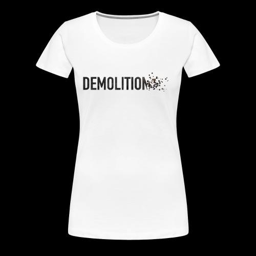 Demolitio... - Women's Premium T-Shirt