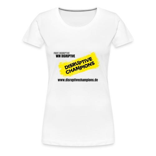 Disruptive Champions - Frauen Premium T-Shirt