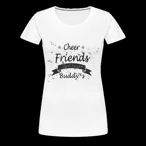 cheerfriendsarebestbuddys - Frauen Premium T-Shirt