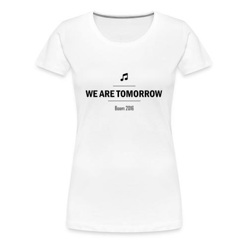 We Are Tomorrow Black - T-shirt Premium Femme