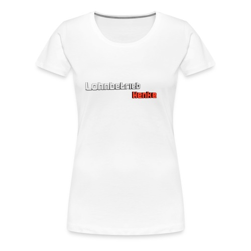 Lohnbetrieb Henke 2.0 - Frauen Premium T-Shirt